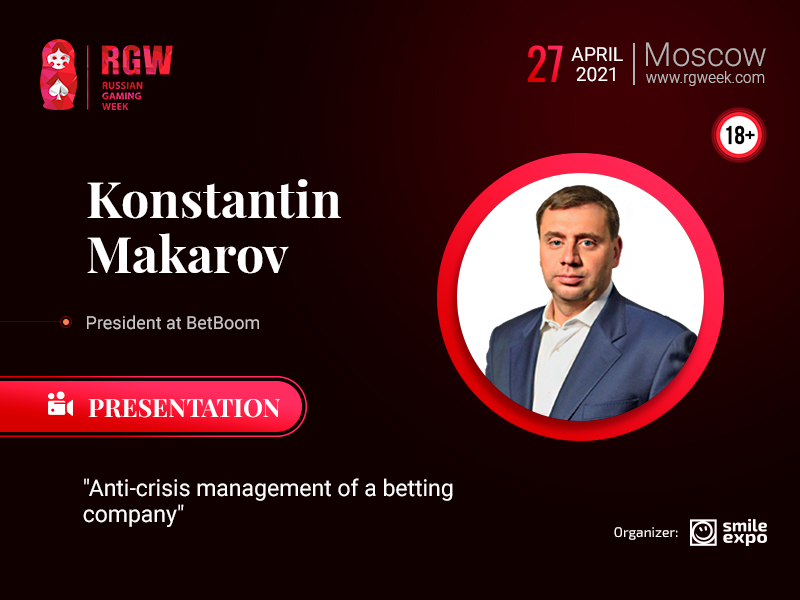 President at BetBoom Konstantin Makarov Will Speak at Russian Gaming Week 2021, Talking About Managing Betting Business During a Pandemic