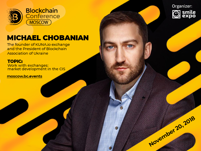 President of Blockchain Association of Ukraine Michael Chobanian to deliver a presentation about exchanges in the CIS