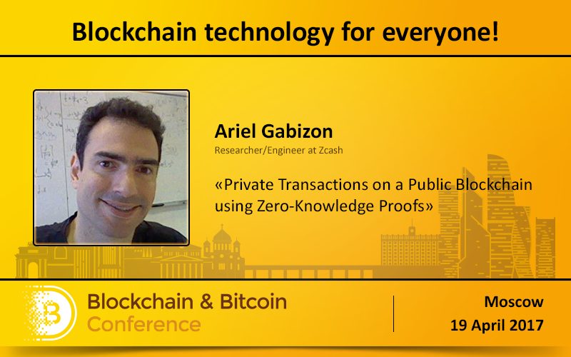 Private transactions on public blockchain: analyzing Zero-Knowledge Proof principle with Ariel Gabizon, engineer at Zcash