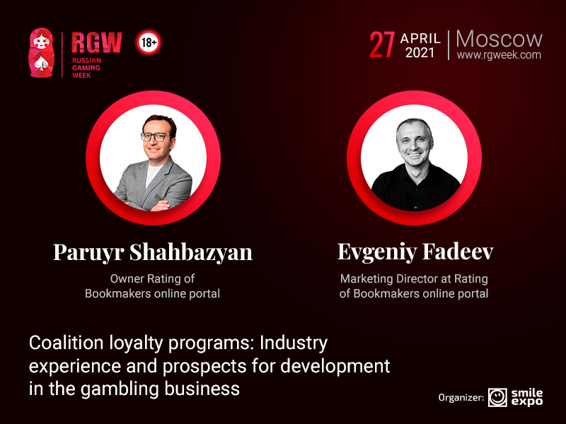 Representatives of Rating of Bookmakers Online Portal Paruyr Shahbazyan and Evgeniy Fadeev To Talk About Coalition Loyalty Programs at RGW 2021 Conference