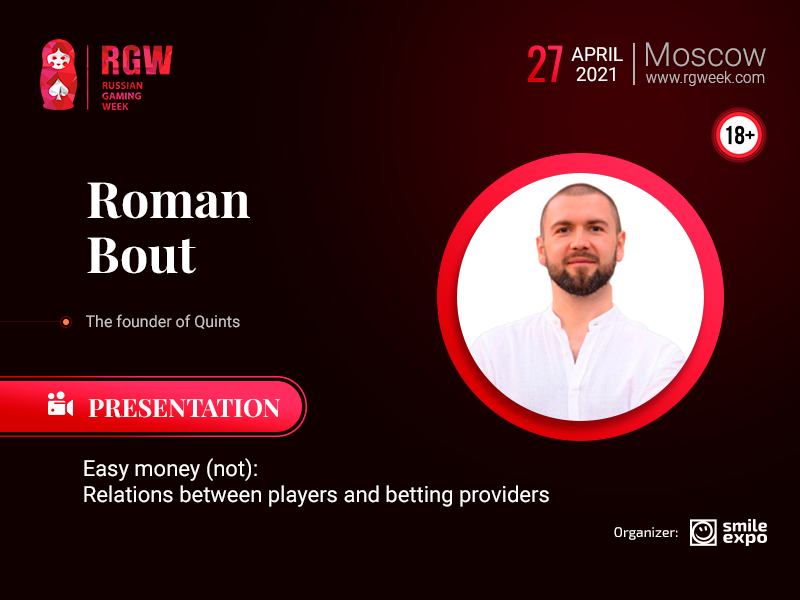 Roman Bout, Founder of Quints, Will Talk About Building Relationships Between Bookmakers and Players at Russian Gaming Week 2021