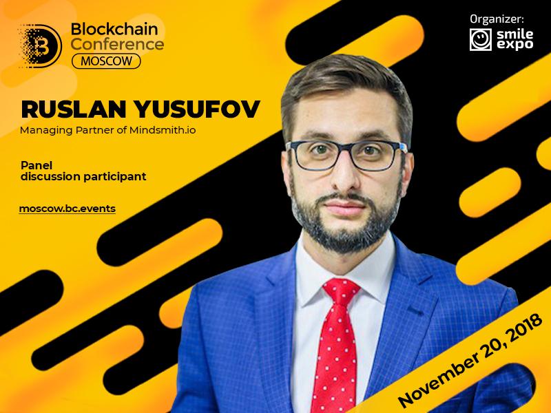 Ruslan Yusufov, managing partner ofMindsmith.io., to participate in blockchain evolution discussion