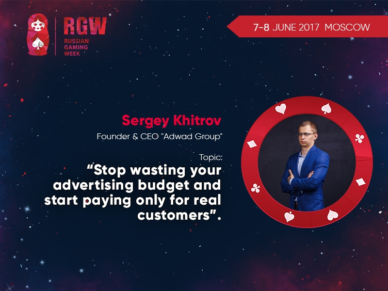 Sergey Khitrov, founder and chief executive of Adwad Group, will explain how to pay only for real customers at RGW 2017
