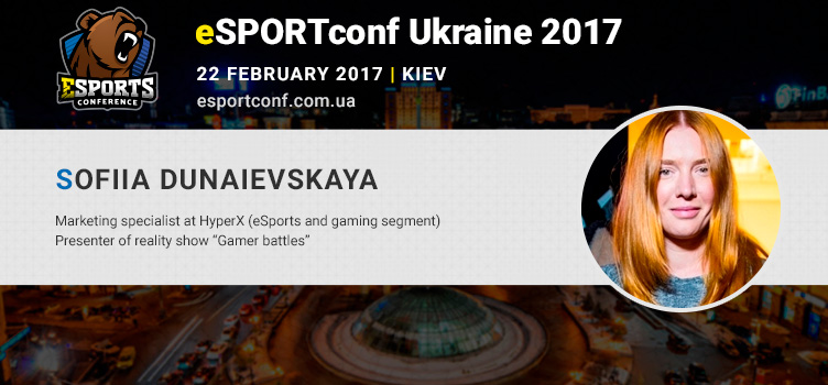 Sofiia Dunaievskaya will share experience in promoting HyperX brand at eSPORTconf Ukraine