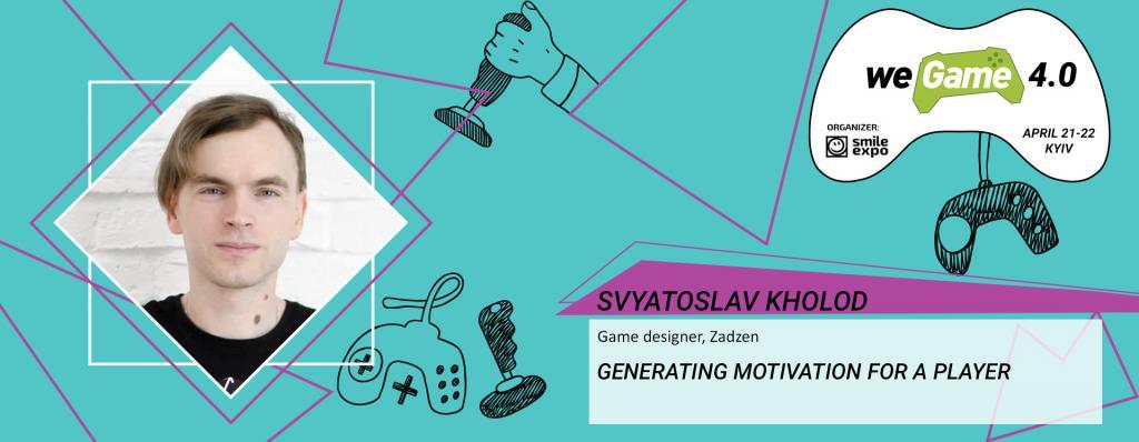 Svyatoslav Kholod to talk on methods of player motivation and involvement at WEGAME 4.0
