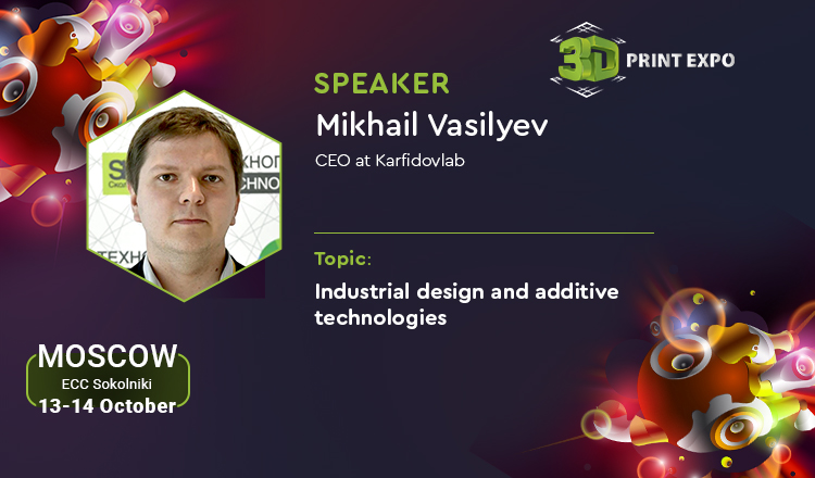 Tips from Karfidov Lab CEO at 3D Print Expo: how to establish industrial design and additive technology business