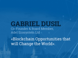 Blockchain ecosystem that changes the world. Gabriel Dusil, founder of Adel is Blockchain & Bitcoin Conference Prague speaker