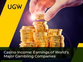 Casino Income: Earnings of World's Major Gambling Companies