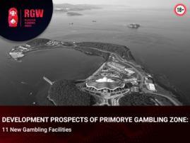 Development Prospects of Primorye Gambling Zone: 11 New Gambling Facilities