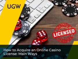 How to Acquire an Online Casino License: Main Ways