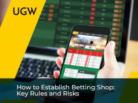 How to Establish Betting Shop: Key Rules and Risks