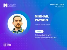 Mikhail Payson from Yandex.Health to tell how to create a medical information ecosystem