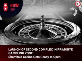 Second Gambling Facility to Open in Primorye – Shambala Casino