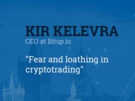Strach a hnus v kryptotradingu. Příspěvek zakladatele Bitup.io Kira Kelevry
