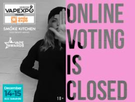 The stage of online voting within Vape Awards is closed. You will define the winner!