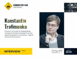 Transport infrastructure is first. Connected cars are second. Interview with Konstantin Trofimenko