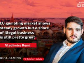 Vladimirs Remi: «EU gambling market shows steady growth but a share of illegal business is still pretty great»