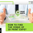 3D Print Expo 2019: How to Find the Event Venue?