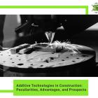 Additive Technologies in Construction: Peculiarities, Advantages, and Prospects