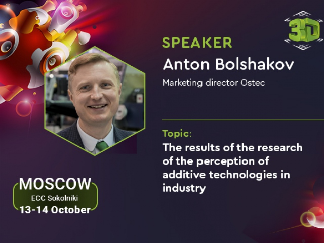 3D Print Expo: review of 3D printing industry in Russia from marketing director of Ostec