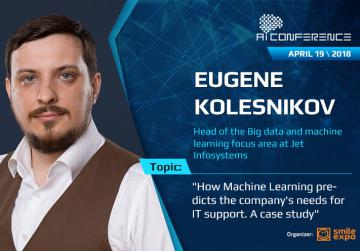 AI Conference: Eugene Kolesnikov to talk about possibilities of machine learning for business