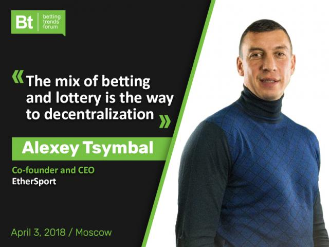 Alexey Tsymbal, EtherSport CEO, to speak at Betting Trends Forum