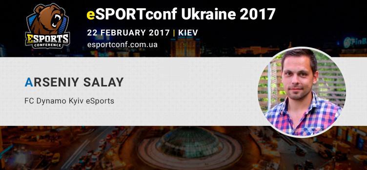 Arseniy Salay, organizer of football eSports tournaments, will speak at eSPORTconf Ukraine