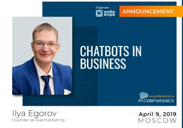 Chatbots in business: Founder at Rusmarketing Ilya Egorov to deliver a presentation at AI Conference