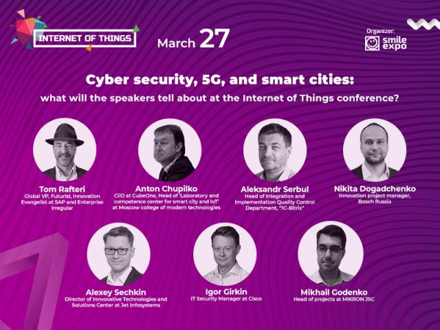 Cyber security, 5G, and smart cities: what will the speakers tell about at the Internet of Things conference?