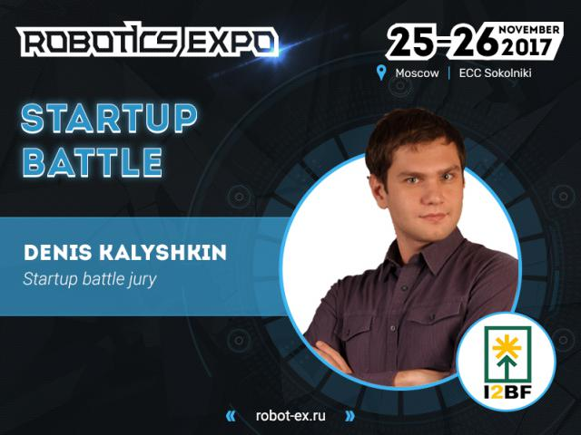 Denis Kalyshkin from I2BF Global Ventures to judge Startup Battle at Robotics Expo