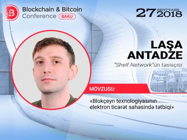 """Elektron ticarətdə blokçeyn texnologiyasının faydası. """"Shelf.Network""""ün təsisçisi spiker Laşa Antadzenin məruzəsi"""