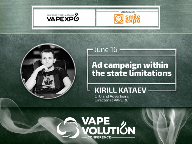 How to advertise a brand under government restrictions? Find it out from VAPE'RU's Advertising Director at VAPEXPO Moscow 2017!