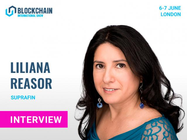 ICOs Are a Great Example of Blockchain's Power – Liliana Reasor, Founder & CEO at SupraFin