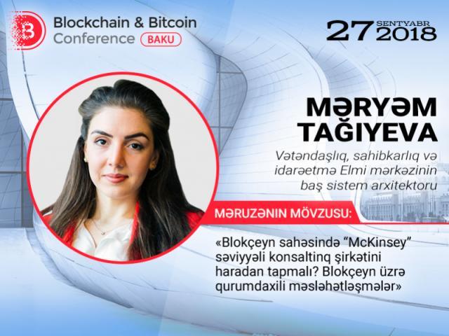 """Layihənizi həyata keçirmək üçün səriştəli konsaltinq şirkətini necə qazanmalı? Bu suala Məryəm Tağıyeva """"Blockchain & Bitcoin Conference Baku"""" tədbirində cavablandıracadır."""