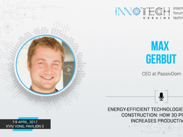 Max Gerbut, СEO at PassivDom to report at InnoTech Ukraine 2017