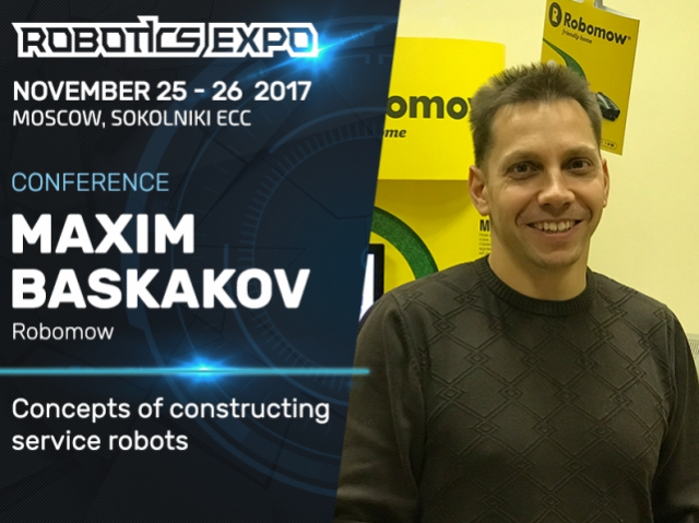 Maxim Baskakov, Brand Manager at Robomow to tell Robotics Expo 2017 about constructing service robots