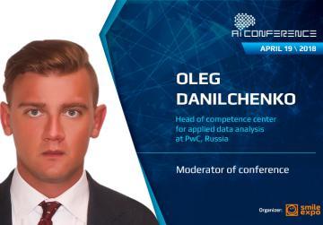 Oleg Danilchenko, Head of Data Analytics at Russia's PwC: moderator of AI Conference