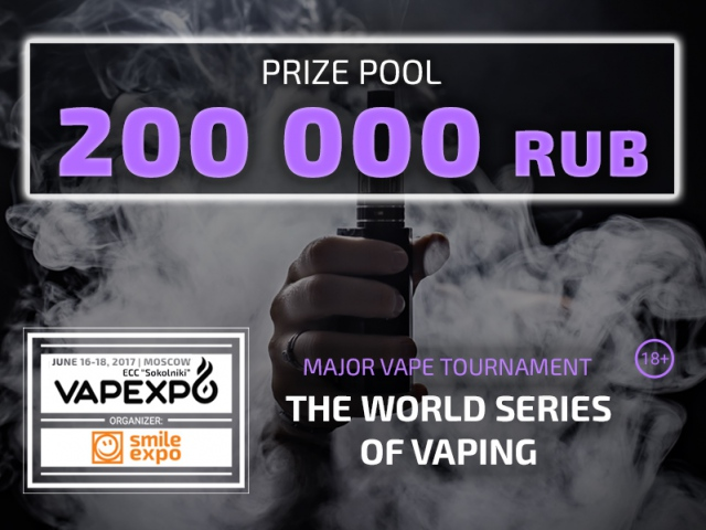 Prize pool of The World Series of Vaping at VAPEXPO Moscow 2017 is 200 000 RUB!