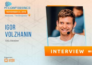 Psychology and artificial intelligence improve the conversion of the marketing campaign – head of DataSine Igor Volzhanin