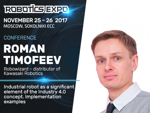 Roman Timofeev, robotics expert: How industrial robots will change Industry 4.0?