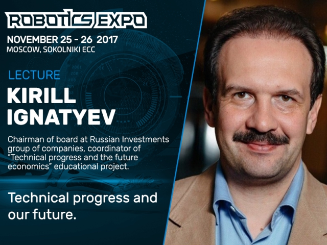 Speaker at Robotics Expo - Chairman of board at Russian Investments Kirill Ignatyev