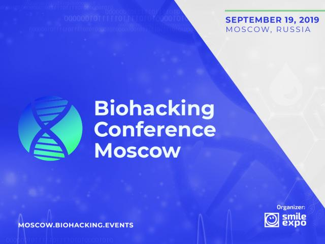 Speakers of Biohacking Conference Moscow to Tell How to Prolong Life and Improve Its Quality