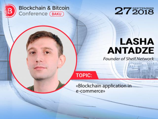 The use of blockchain in e-commerce. Report of Lasha Antadze from Shelf.Network