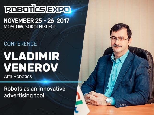 Vladimir Venerov to speak at Robotics Expo on robot advantages in advertising
