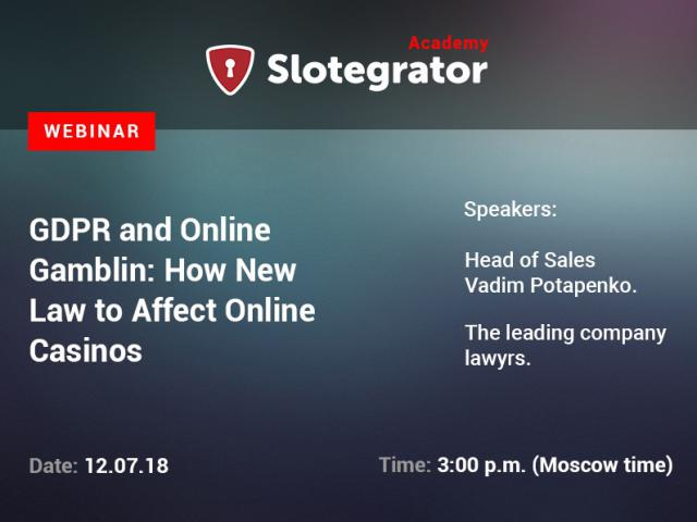 Webinar from Slotegrator Academy on GDPR and Online Gambling