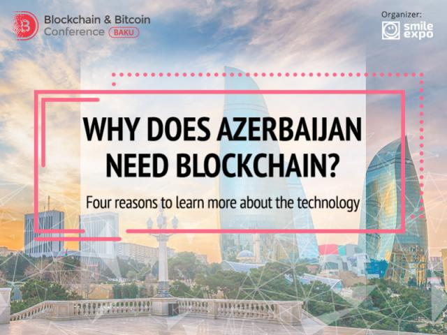Why does Azerbaijan need blockchain? Four reasons to learn more about the technology