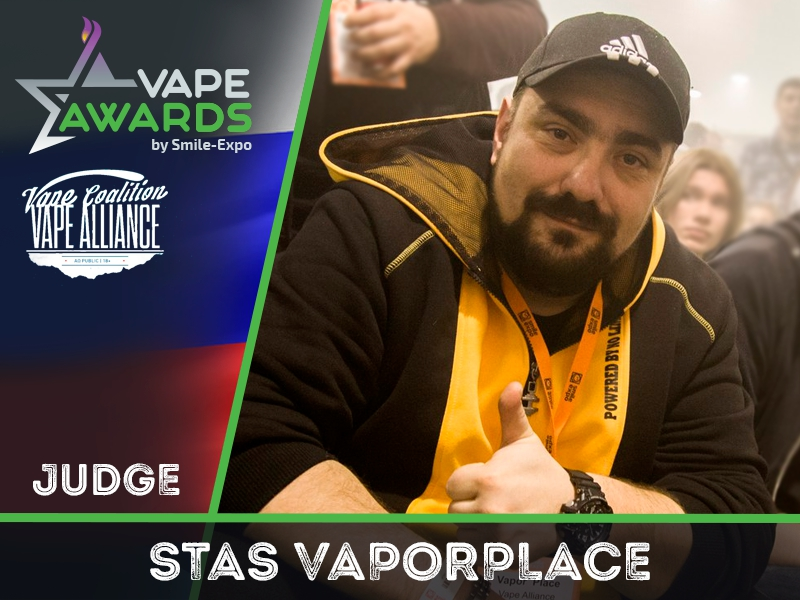 Третий судья Vape Awards – Stas Vaporplace