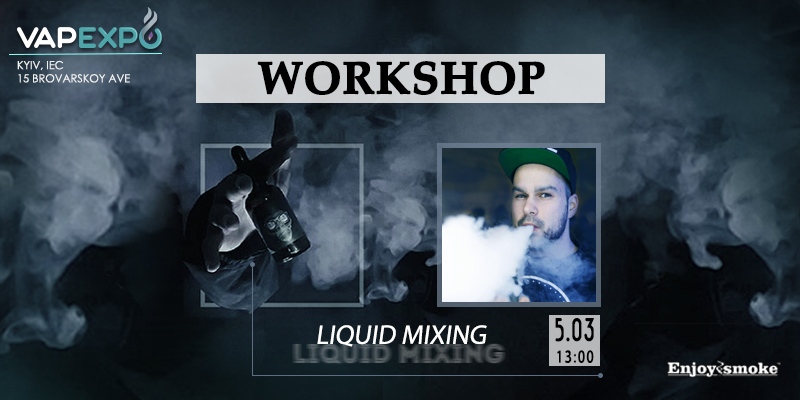 VAPEXPO Kiev 2017: workshop from top juice-man Dmitry Anatolyevich