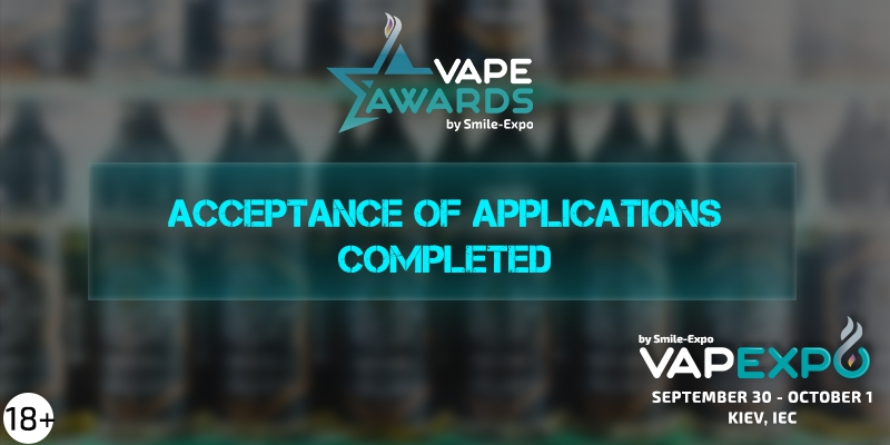 VAPEXPO Kiev: submit of applications for Vape Awards is over! Vapers, decision is yours!