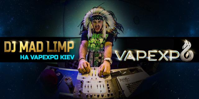 VAPEXPO KIEV супроводжуватимуть сети DJ MAD LIMP